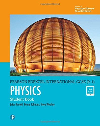 Edexcel international GCSE (9-1). Student's book. Physics. Per le Scuole superiori. Con ebook. Con espansione online por Brian Arnold