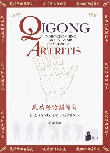 QIGONG.UN METODO PARA PREVENIR Y CURAR LA ART (2009) por DR. YANG JWING-MING