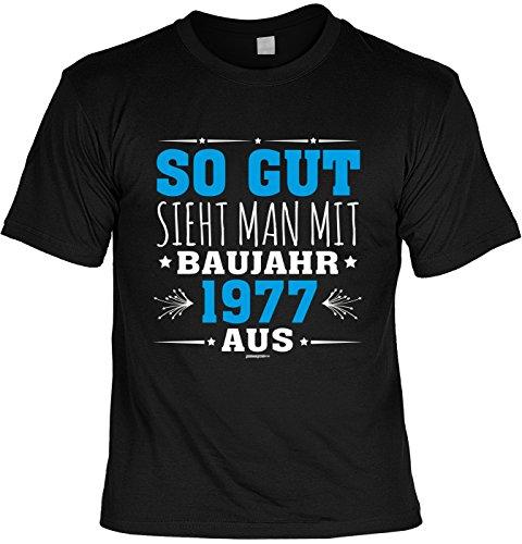 Lustige Sprüche Fun Tshirt So gut sieht Man mit Baujahr 1977 aus - Geburtstag tshirt Schwarz