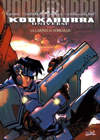 Kookaburra Universe, tome 5 : Les Larmes de Gosharad