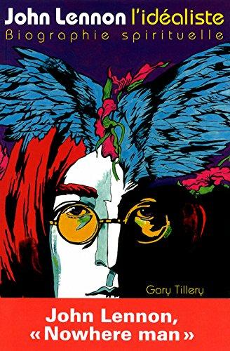 John Lennon l'idéaliste - Biographie spiritue...
