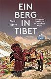 Ein Berg in Tibet (DuMont Reiseabenteuer): Zu Fuß durch den Himalaya zum heiligen Berg Kailash - Colin Thubron