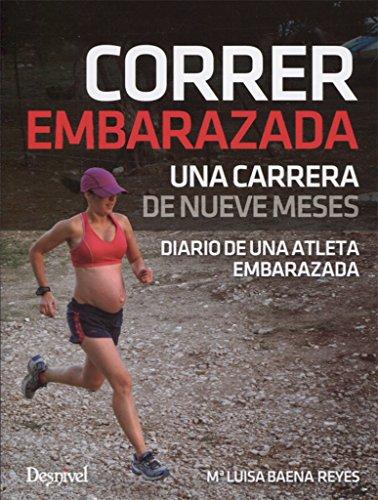Correr embarazada. Una carrera de nueve meses por María Luis Baena Reyes