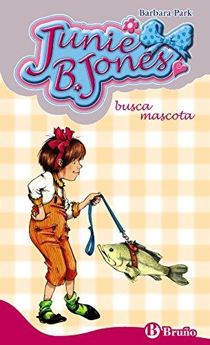 Junie B. Jones busca mascota (Castellano - A Partir De 6 Años - Personajes Y Series - Junie B. Jones) por Barbara Park