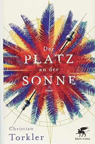 Buchseite und Rezensionen zu 'Der Platz an der Sonne: Roman' von Christian Torkler