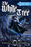 The White Tree (The Cycle of Arawn Book 1) by Edward W. Robertson