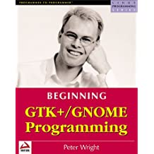 Beginning GTK+/GNOME: Linux GUI Programming (Linux Programming Series)