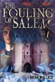 The Fouling of Salem (FTK) (Volume 2) by Brian Wallace (2015-05-17)