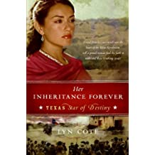 [Her Inheritance Forever (Texas: Star of Destiny, Book 2)] [By: Cote, Lyn] [August, 2018]