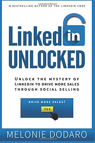 Pdf download linkedin unlocked unlock the mystery of linkedin to pdf download linkedin unlocked unlock the mystery of linkedin to drive more sales through social selling most popular by melonie dodaro fandeluxe Image collections