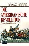 Die amerikanische Revolution.