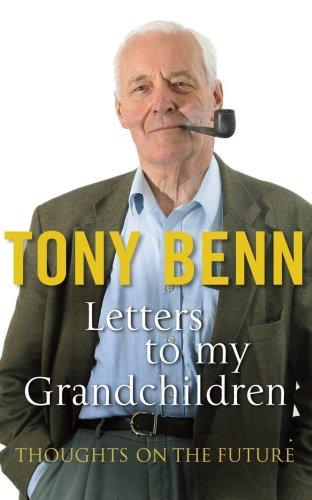 Letters To My Grandchildren por Tony Benn