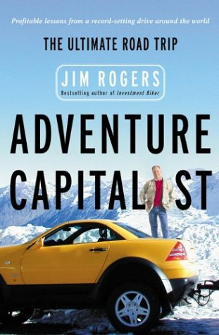 Adventure Capitalist: The Ultimate Roadtrip por Jim Rogers