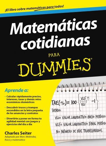 Matemáticas cotidianas para Dummies por Charles Seiter