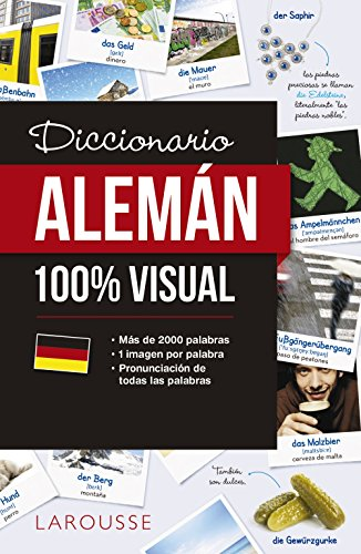Diccionario de alemán 100% Visual (Larousse - Diccionarios Visuales)