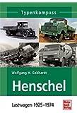 Henschel: Lastwagen 1925-1974 (Typenkompass)