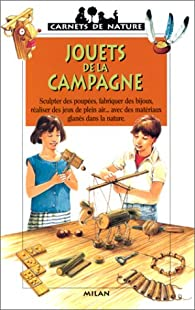 Jouets de la campagne par Didier Schmitt