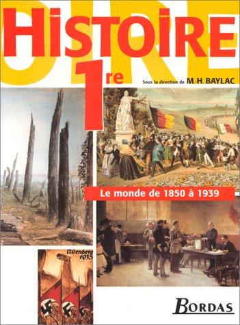 Histoire : 1re. Manuel de l'élève par Baylac