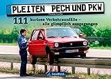 Pleiten, Pech und PKW: 111 kuriose Verkehrsunfälle - alle glimpflich ausgegangen