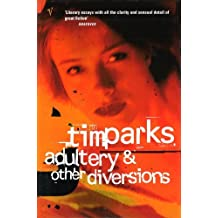 Adultery And Other Diversions by Tim Parks (2011-11-14)