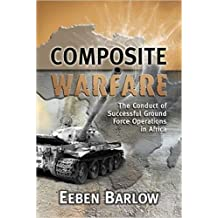 Composite Warfare: The Conduct of Successful Ground Force Operations in Africa