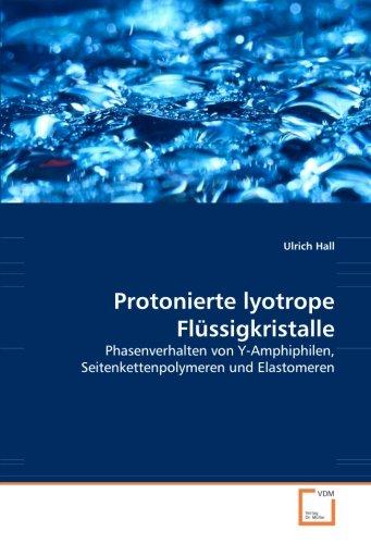 Protonierte lyotrope Flüssigkristalle: Phasenverhalten von Y-Amphiphilen, Seitenkettenpolymeren und Elastomeren
