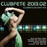 Clubfete 2013.02 - 42 Summer Club & Party Hits [Explicit]