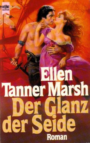 Der Glanz der Seide - Ellen Seide
