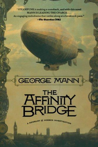 The Affinity Bridge: A Newbury & Hobbes Investigation (Newbury & Hobbes Investigations (Paperback))