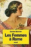 Telecharger Livres Les Femmes a Rome leur education et leur role dans la societe romaine (PDF,EPUB,MOBI) gratuits en Francaise