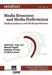 Relation. Medien - Gesellschaft - Geschichte /Media, Society, History / Relation n.s.vol. 4: Media Structures and Media Performance - Medienstrukturen und Medienperformanz