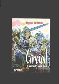 Graal Le chevalier sans nom par Christian de Montella