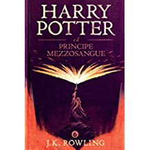 Harry Potter e il Principe Mezzosangue (La serie Harry Potter Vol. 6)