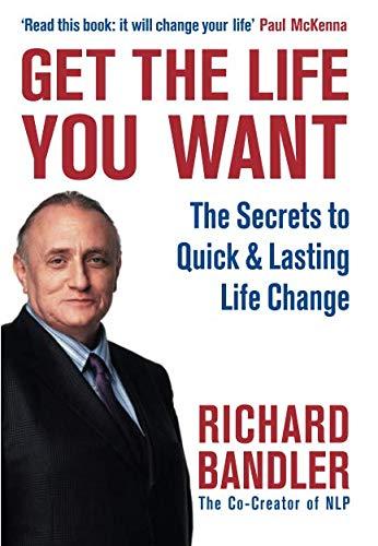 Get the Life You Want por Richard Bandler
