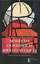 Benoît XVI : Un pontificat sous les attaques