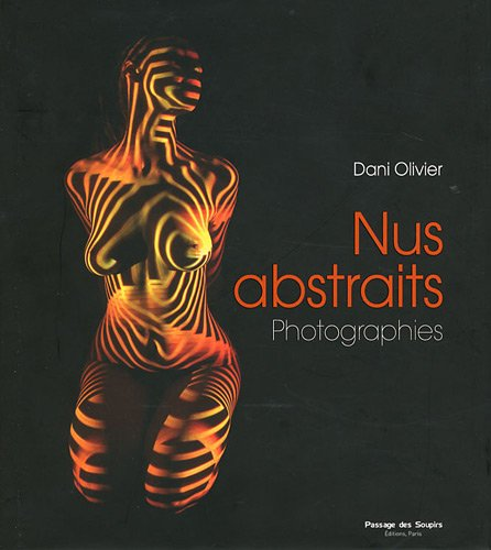 Nus abstraits : Photographies (DVD Inclus) par Dani Olivier