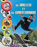"""Afficher """"Le roller et le skate-board"""""""