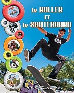 """Afficher """"Le roller et le skateboard"""""""