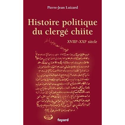 Histoire politique du clergé chiite: XVIIIe-XXIe siècle