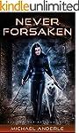 Never Forsaken (The Kurtherian Gambit...
