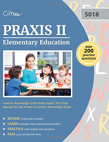 Praxis II Elementary Education Content Knowledge 5018 Study Guide: Test Prep Manual for the Praxis II Content Knowledge Exam