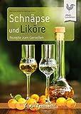 Schnäpse und Liköre: Rezepte zum Genießen