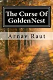 The Curse Of GoldenNest by Mst Arnav Raut (2016-02-21)