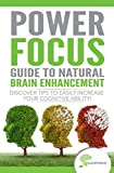PowerFocus® Guide to Natural Brain Enhancement: Discover Tips - Best Reviews Guide