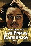 Les Frères Karamazov: Tome 1