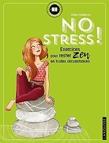 No stress !: exercices pour rester zen en toutes circonstances