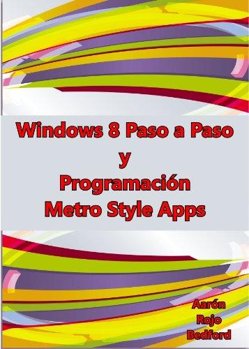 Windows 8 Paso a Paso y Programación Metro Style Apps por Aarón Rojo Bedford