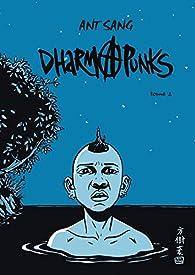 Dharma punks, tome 2  par Ant Sang