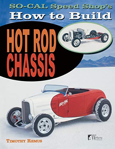 So Cal Speed Shop's How to Build Hot Rod Chassis (Hot Rod Chassis)