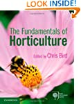 The Fundamentals of Horticulture: The...